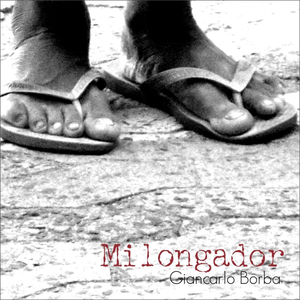 Os 100 Melhores de 2013: # 100 . Milongador - Giancarlo Borba  (1/2)